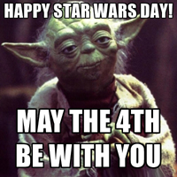 Happy Star Wars Day and May the Fourth be with You!