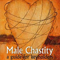 Male Chastity A Guide For Keyholders 1