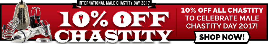 Save 10% on all chastity devices this Male Chastity Day 2017
