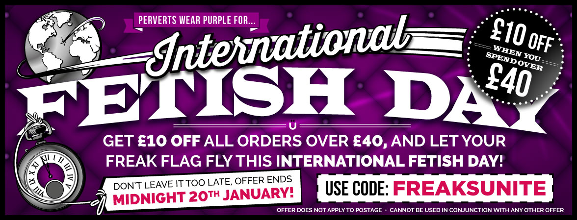 Celebrate International Fetish Day With £10 Off Orders Over £40