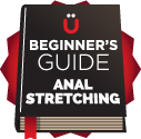 Beginners Guide To Anal Stretching