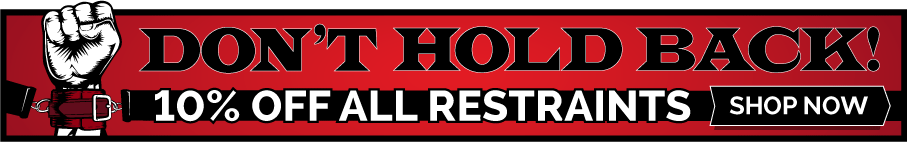 Get 10% Off All Restraints
