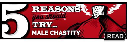 5 Reasons You Should Try Male Chastity